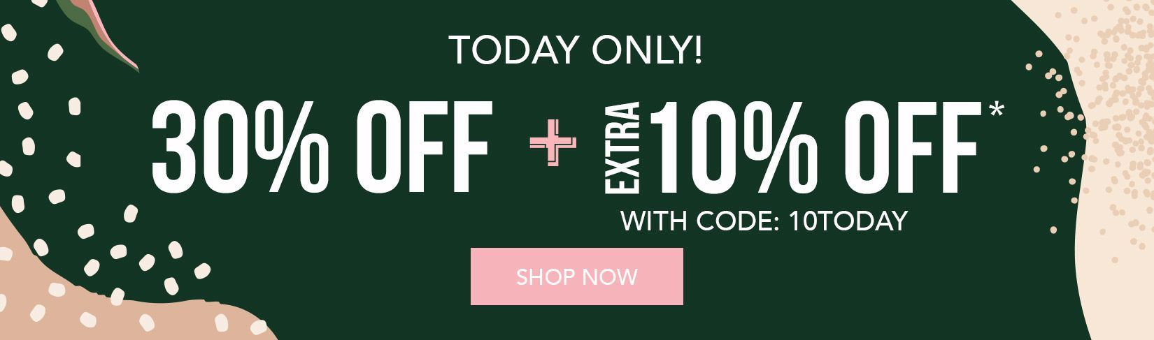 Today Only! | 30% off + Extra 10% off* with code: 10TODAY (Shop Now)