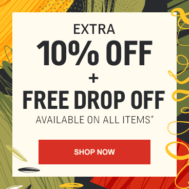Extra 10% off + Free Drop Off Available on All Items*