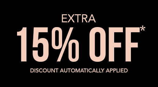 Extra 15% Off* Styles