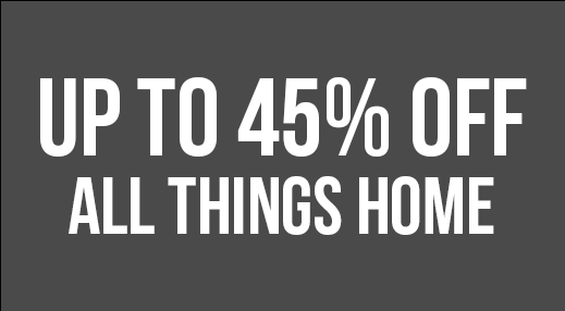 Up to 45% off All Things Home