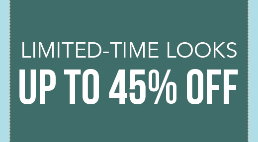 Limited-Time Looks up to 45% off