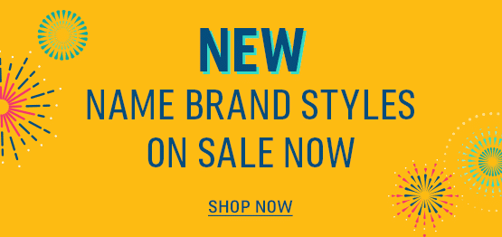 NEW, Name Brand Styles Now on Sale