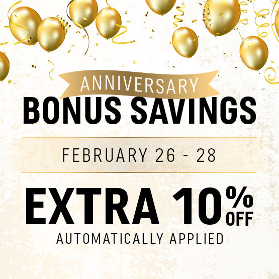 Anniversary Bonus Savings EXTRA 10% off Styles 20-50% off
