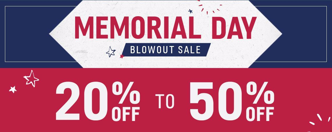 Memorial Day BLOWOUT Sale | 20-50% Off Every Style Imaginable