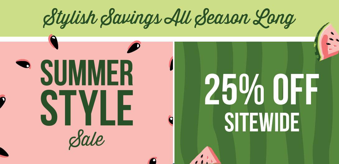Summer Style Sale | Stylish Savings All Season Long | 25% off Sitewide