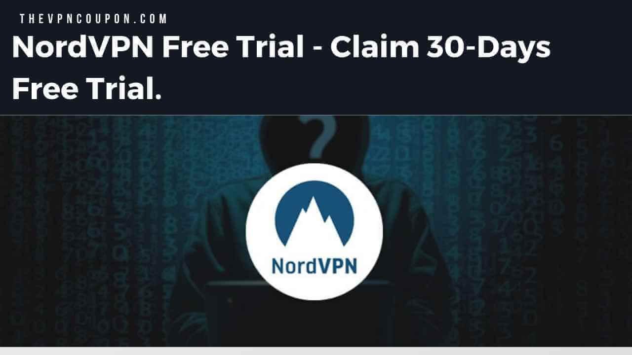 nordvpn trial, nordvpn free trial, nordvpn try for free, 30days nordvpn free