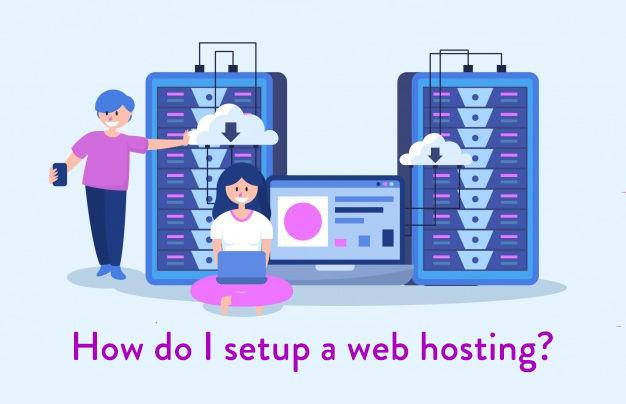 How do I setup a web hosting?