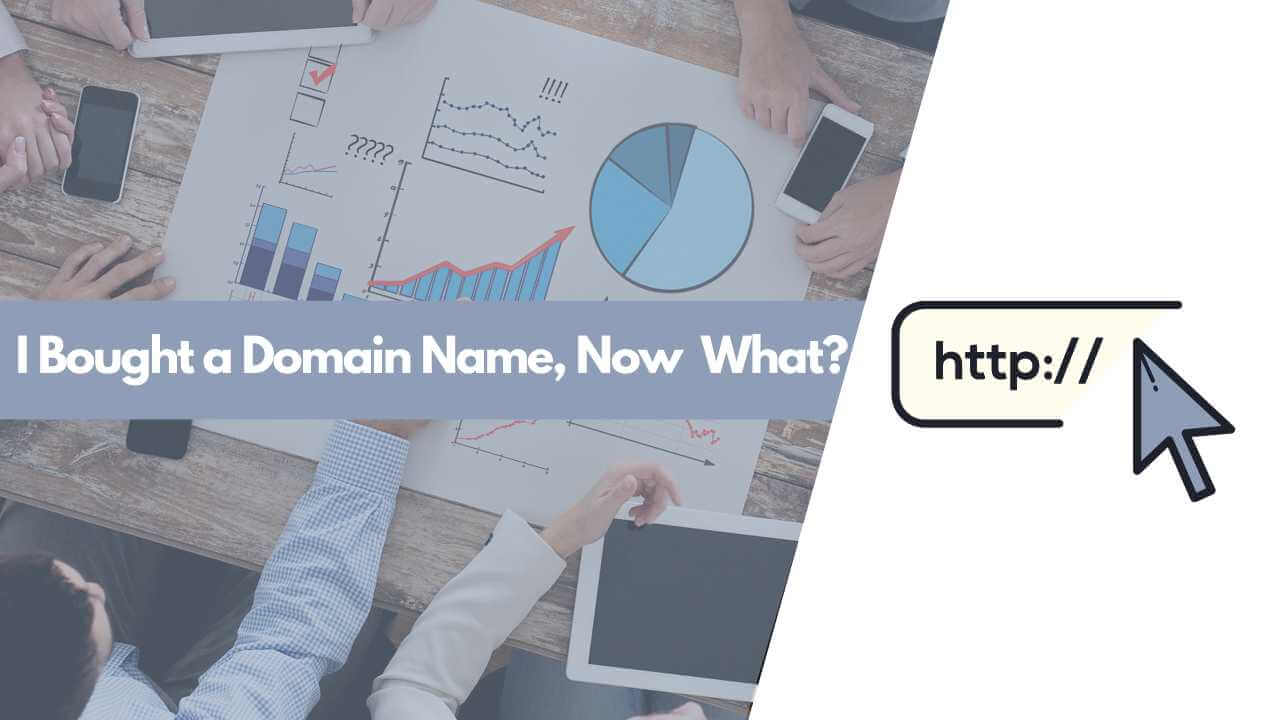 bought a domain name now what, I bought a domain name now what?, what to do after buying domain name