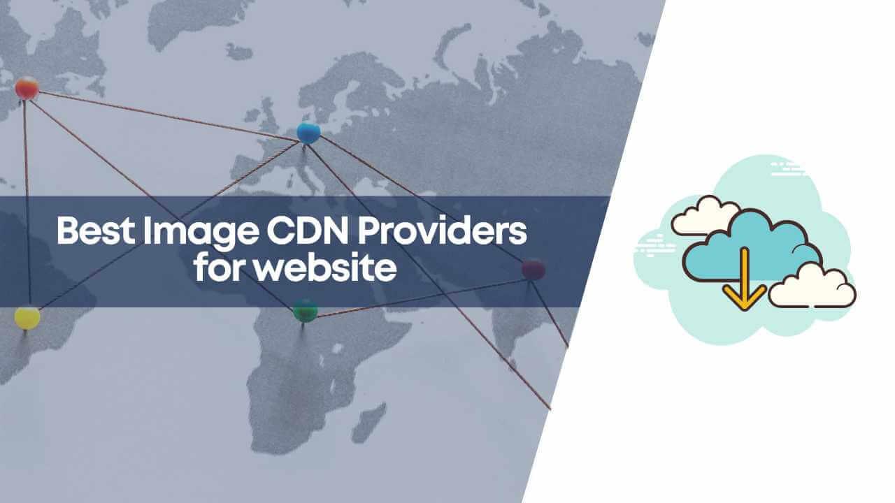 best image cdn, best image cdns, image cdn, image cdn for wordpress, image cdns for website