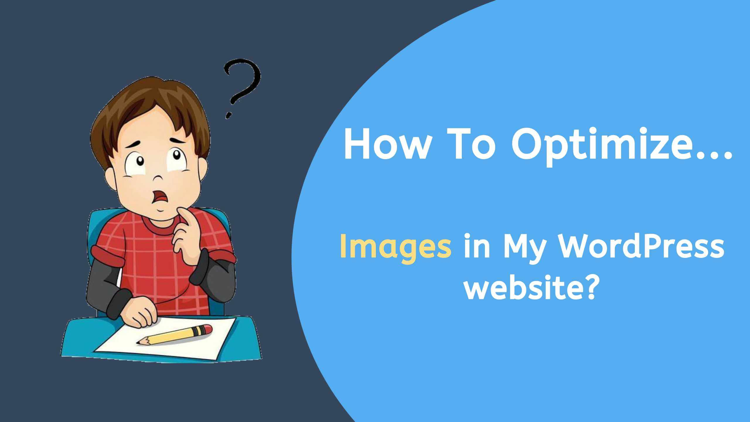 but, how to optimize images in wordpress?