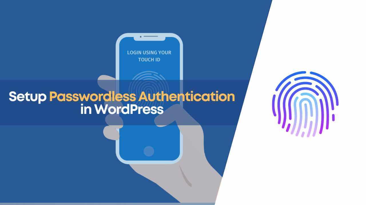 passwordless authentication, passwordless login, passwordless login in wordpress, passwordpress login wordpress, setup passwordless login, wordpress passwordless login