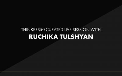 Thinkers50 Curated LinkedIn Live with Ruchika Tulshyan