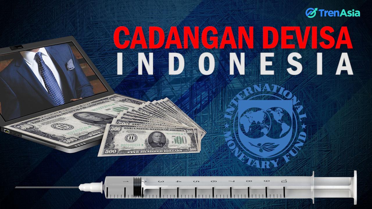 IMF Suntik Dana, Indonesia Miliki Cadangan Devisa Rp2,05 Kuadriliun