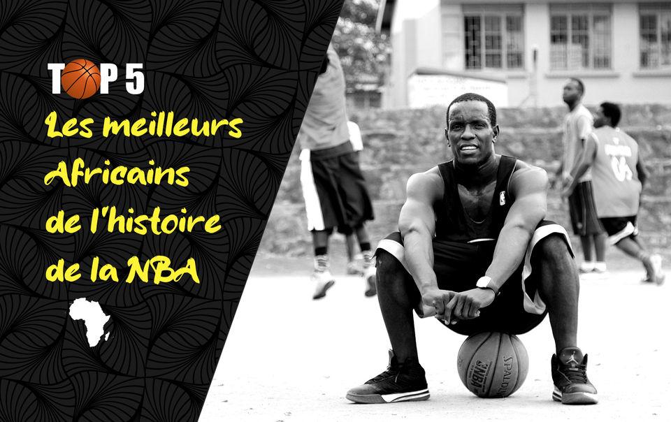 Les 5 meilleurs basketteurs africains de l'histoire de la NBA