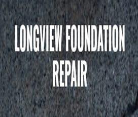 Longview Foundation Repair