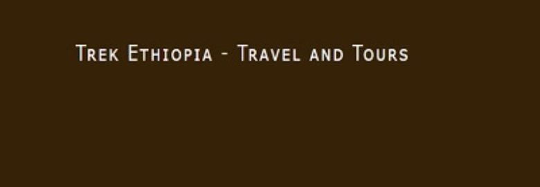 Trek Ethiopia Travel and Tours