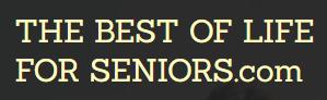 The Best Of LifeForSeniors.com
