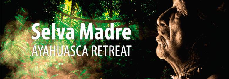 Selva Madre Ayahuasca Retreat Center