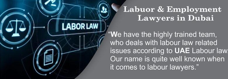 Labour & Employment Lawyers in Dubai – Labour Law UAE