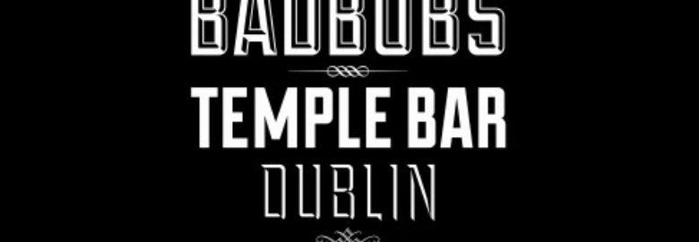 Bad Bobs Temple Bar