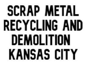 Scrap Metal Recycling and Demolition Kansas City