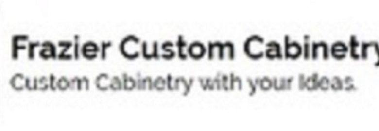 Frazier Custom Cabinetry LLC
