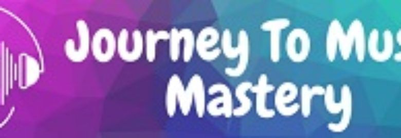 Journey To Music Mastery
