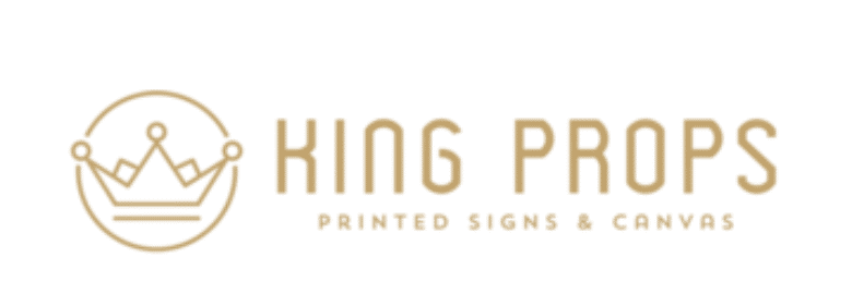 King Props – High Quality Printed Signs