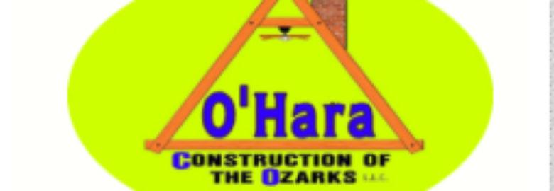 O'Hara Construction of the Ozarks, LLC