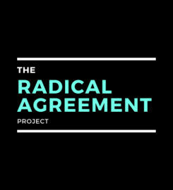 The Radical Agreement Project