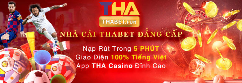 THABET FUN Official LLC – Nhà Cái THABET Casino