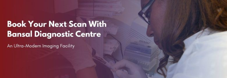 Bansal Diagnostic Centre – Most Trusted Diagnostic Centre and Pathology Lab in Indore