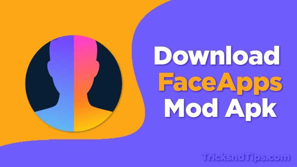 faceapps mod apks