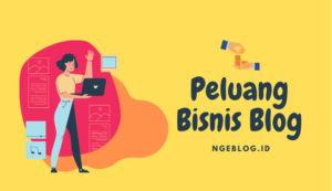 Peluang Bisnis Untuk Blogger