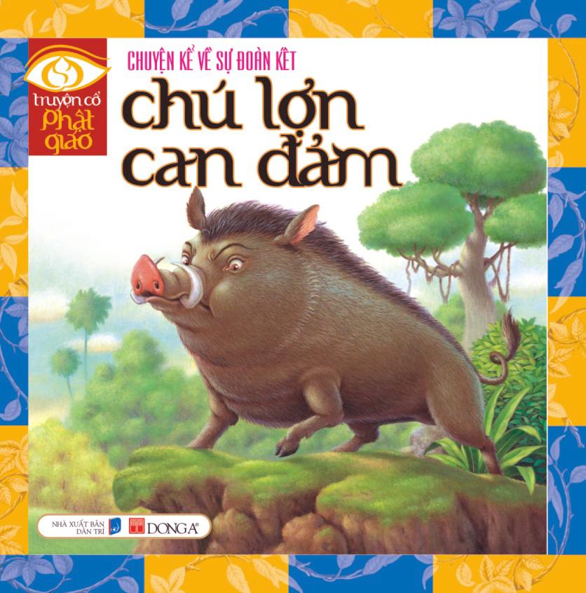 Chú lợn can đảm - Truyện cổ Phật giáo Thái Lan