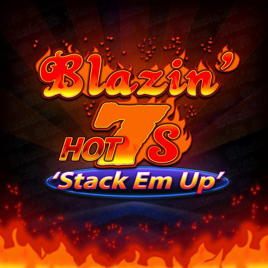 Blazin' Hot 7s Stack Em Up