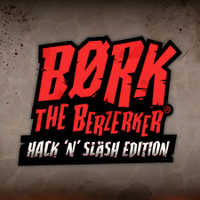 Bork The Berzerker, Hack 'N' Slash Edition