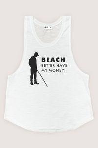 Beach, Better Have My Money Tank image