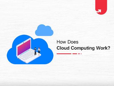 How Cloud Computing Work