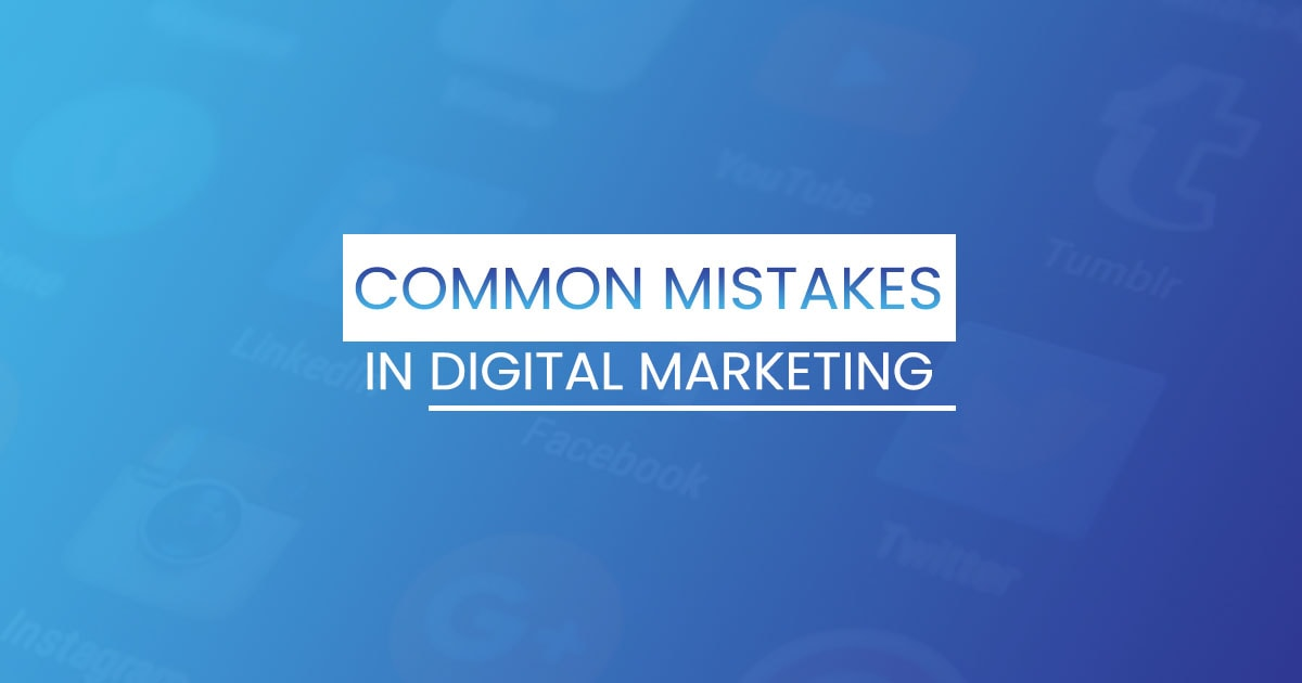 common mistakes in digital markeitng