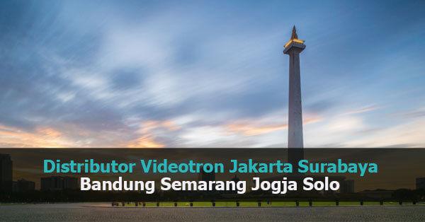 distributor videotron Jakarta Surabaya Bandung Semarang Jogja Solo