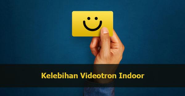 kelebihan videotron indoor