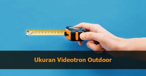 ukuran videotron outdoor