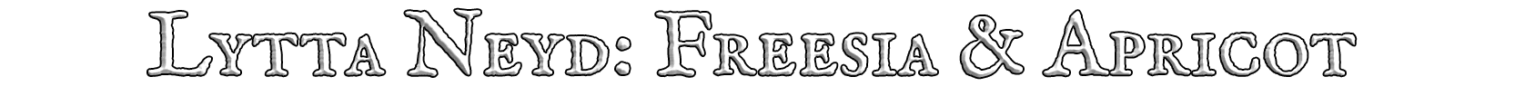 Lytta Neyd: Freesia & Apricot