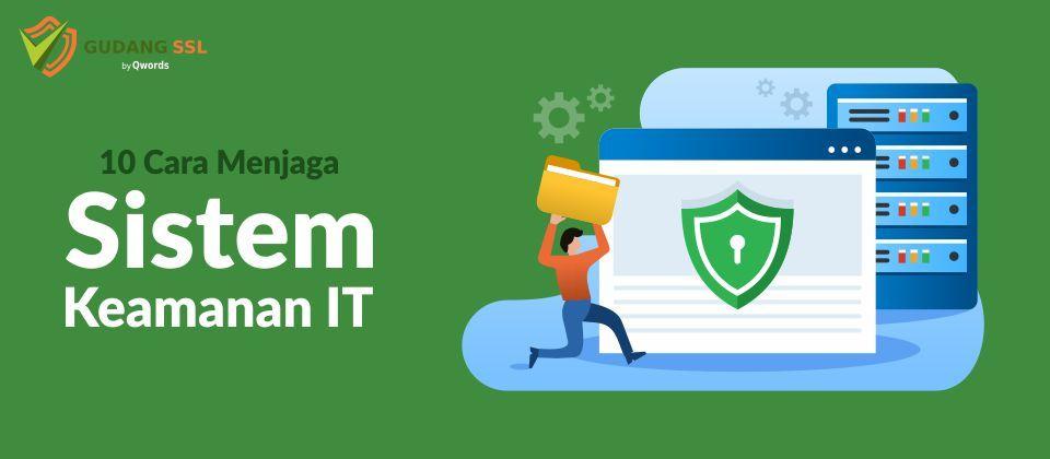 Menjaga sistem keamanan IT