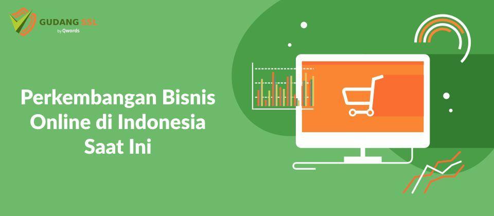Perkembangan bisnis online di indonesia