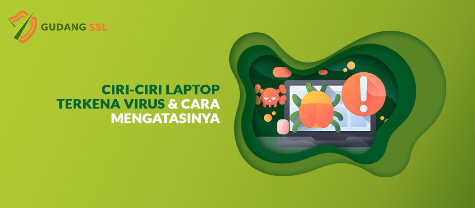 Ciri-Ciri Laptop Terkena Virus
