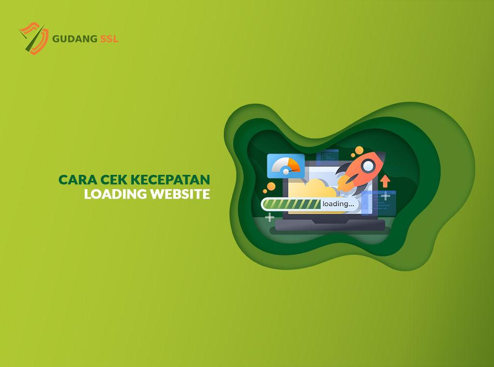 Cara Cek Kecepatan Loading Website