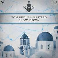 Slow Down -  Tom Budin & Kastelo