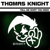 Tell Me What You Need -  Thomas Knight